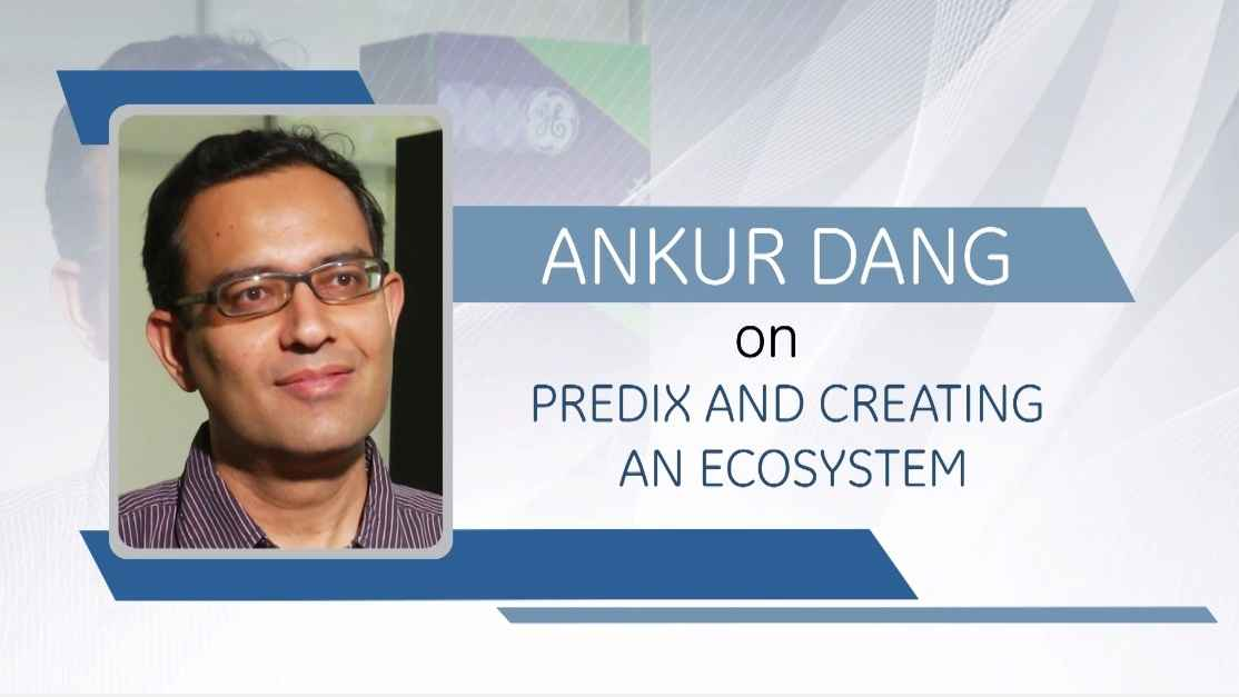 GE Step Ahead : Ankur Dang on Predix and creating an ecosyste...