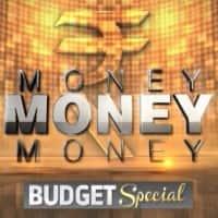 Budget 2016: Money Money Money